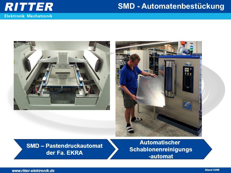 www.ritter-elektronik.de Stand 12/08 SMD - Automatenbestückung SMD – Pastendruckautomat der Fa. EKRA Automatischer Schablonenreinigungs -automat