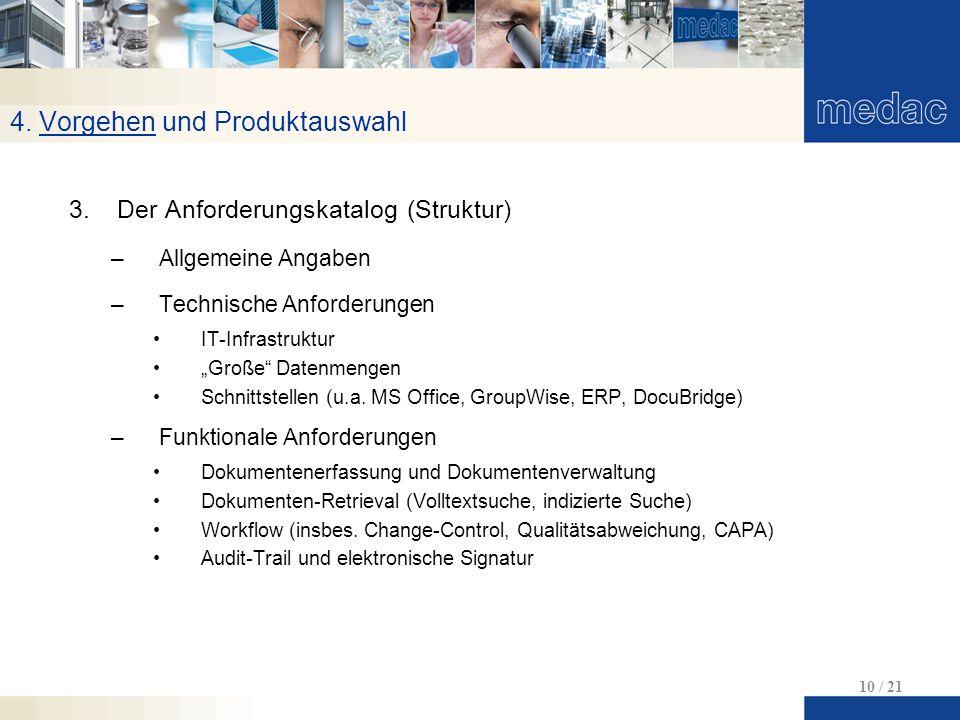 """4. Vorgehen und Produktauswahl 10 / 21 3.Der Anforderungskatalog (Struktur) –Allgemeine Angaben –Technische Anforderungen IT-Infrastruktur """"Große"""" Dat"""