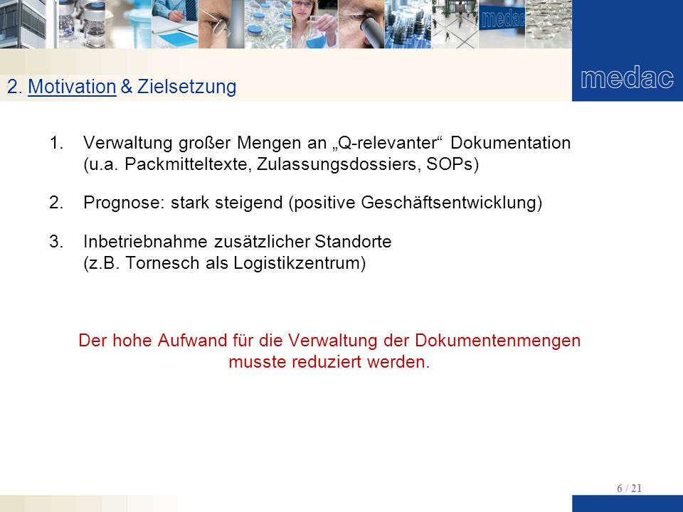 """2. Motivation & Zielsetzung 6 / 21 1.Verwaltung großer Mengen an """"Q-relevanter Dokumentation (u.a."""