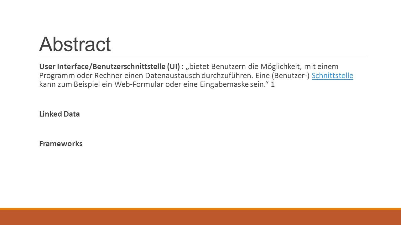 """Abstract User Interface/Benutzerschnittstelle (UI) : """"bietet Benutzern die Möglichkeit, mit einem Programm oder Rechner einen Datenaustausch durchzuführen."""