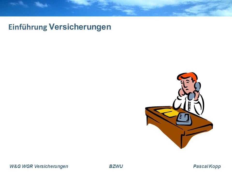 W&G WGR VersicherungenBZWUPascal Kopp Einführung Versicherungen