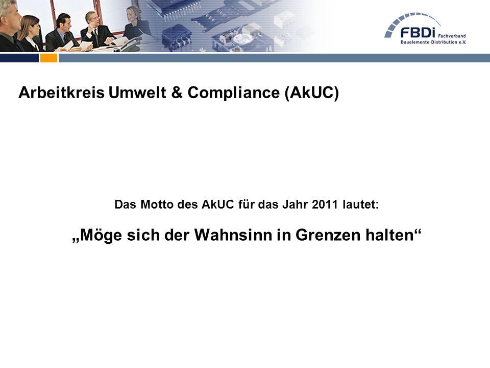 """Das Motto des AkUC für das Jahr 2011 lautet: """"Möge sich der Wahnsinn in Grenzen halten"""" Arbeitkreis Umwelt & Compliance (AkUC)"""