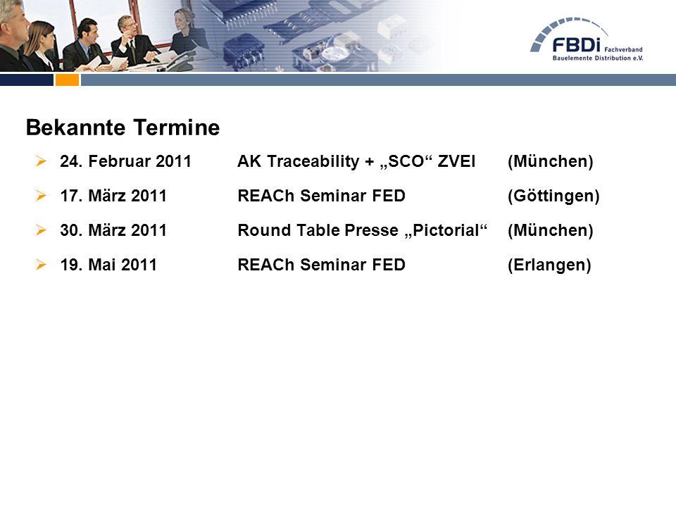 """ 24. Februar 2011AK Traceability + """"SCO"""" ZVEI(München)  17. März 2011REACh Seminar FED(Göttingen)  30. März 2011Round Table Presse """"Pictorial""""(Münc"""