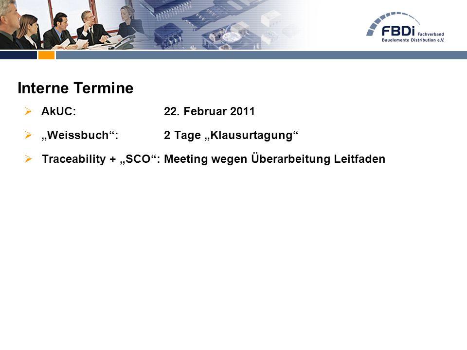 """ AkUC:22. Februar 2011  """"Weissbuch"""":2 Tage """"Klausurtagung""""  Traceability + """"SCO"""":Meeting wegen Überarbeitung Leitfaden Interne Termine"""