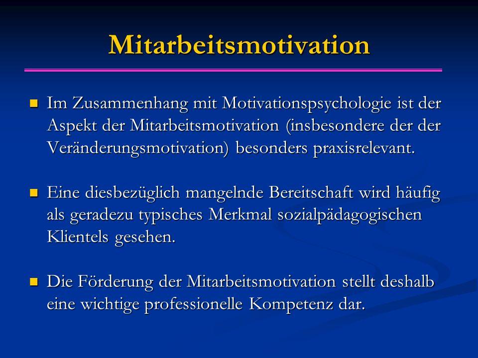 Mitarbeitsmotivation Im Zusammenhang mit Motivationspsychologie ist der Aspekt der Mitarbeitsmotivation (insbesondere der der Veränderungsmotivation) besonders praxisrelevant.