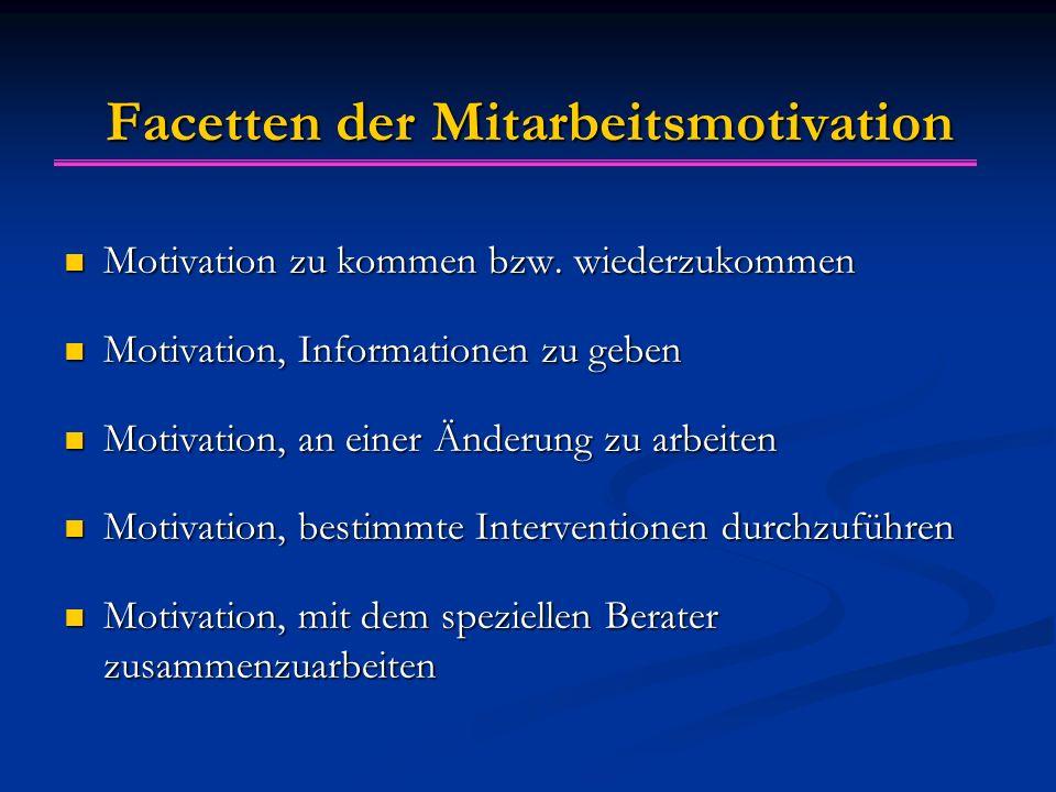 Facetten der Mitarbeitsmotivation Motivation zu kommen bzw.