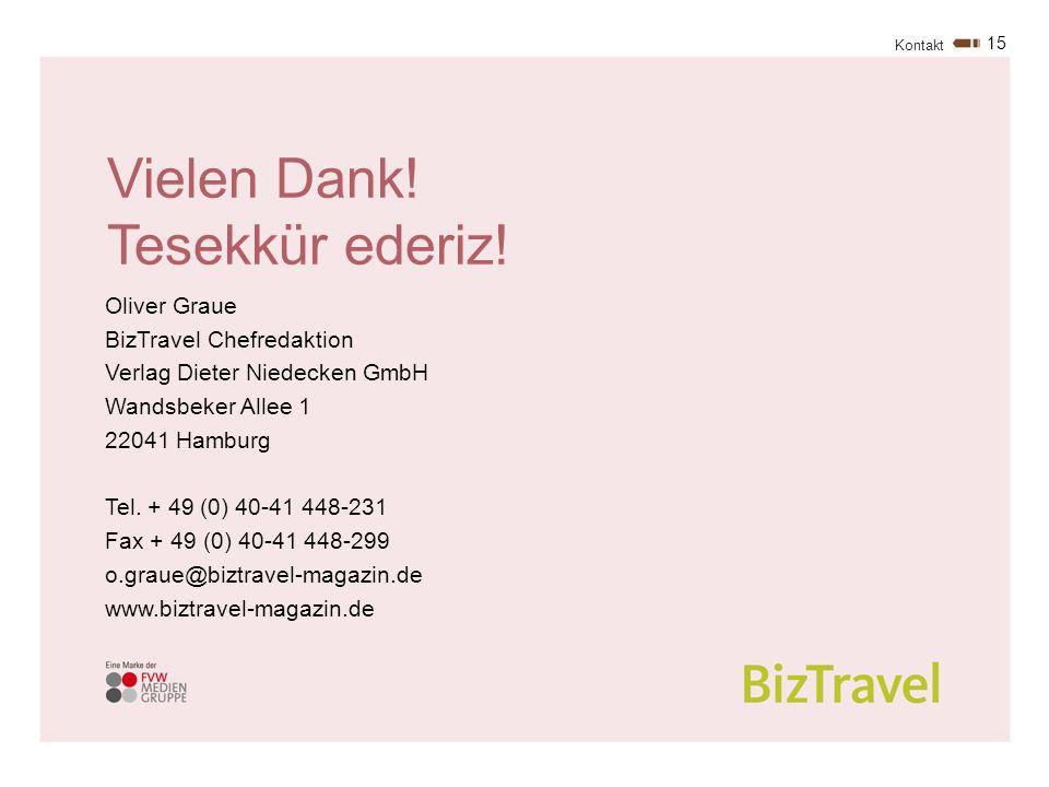 15 Oliver Graue BizTravel Chefredaktion Verlag Dieter Niedecken GmbH Wandsbeker Allee 1 22041 Hamburg Tel.