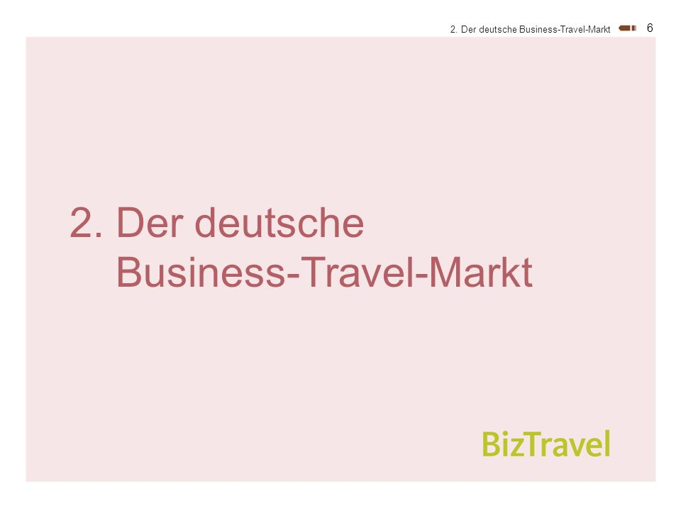 6 2. Der deutsche Business-Travel-Markt
