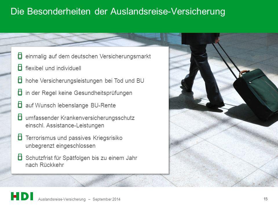 Auslandsreise-Versicherung – September 2014 15 Die Besonderheiten der Auslandsreise-Versicherung  einmalig auf dem deutschen Versicherungsmarkt  fle