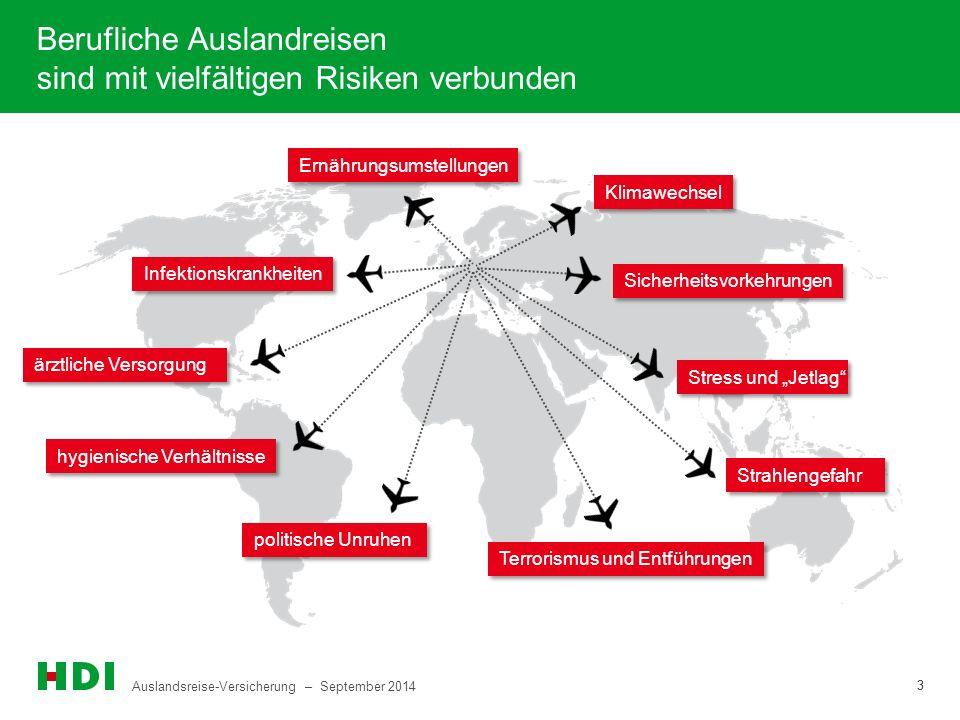 Auslandsreise-Versicherung – September 2014 3 3 Berufliche Auslandreisen sind mit vielfältigen Risiken verbunden Infektionskrankheiten hygienische Ver