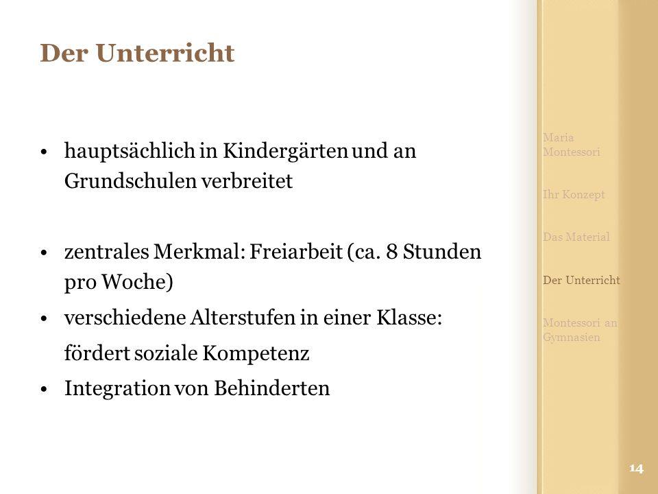 14 Der Unterricht hauptsächlich in Kindergärten und an Grundschulen verbreitet zentrales Merkmal: Freiarbeit (ca.