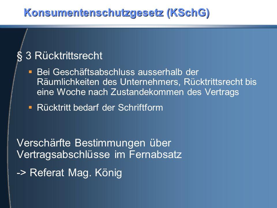 Konsumentenschutzgesetz (KSchG) § 3 Rücktrittsrecht  Bei Geschäftsabschluss ausserhalb der Räumlichkeiten des Unternehmers, Rücktrittsrecht bis eine