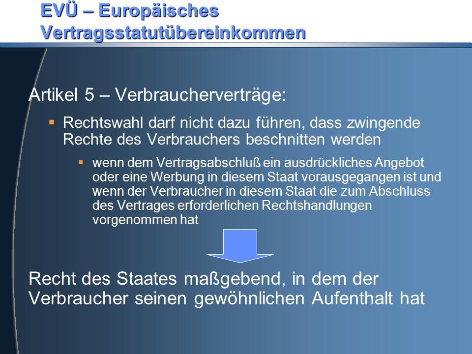 EVÜ – Europäisches Vertragsstatutübereinkommen Artikel 5 – Verbraucherverträge:  Rechtswahl darf nicht dazu führen, dass zwingende Rechte des Verbrau