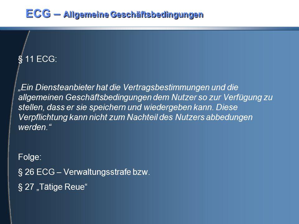 """ECG – Allgemeine Geschäftsbedingungen § 11 ECG: """"Ein Diensteanbieter hat die Vertragsbestimmungen und die allgemeinen Geschäftsbedingungen dem Nutzer"""