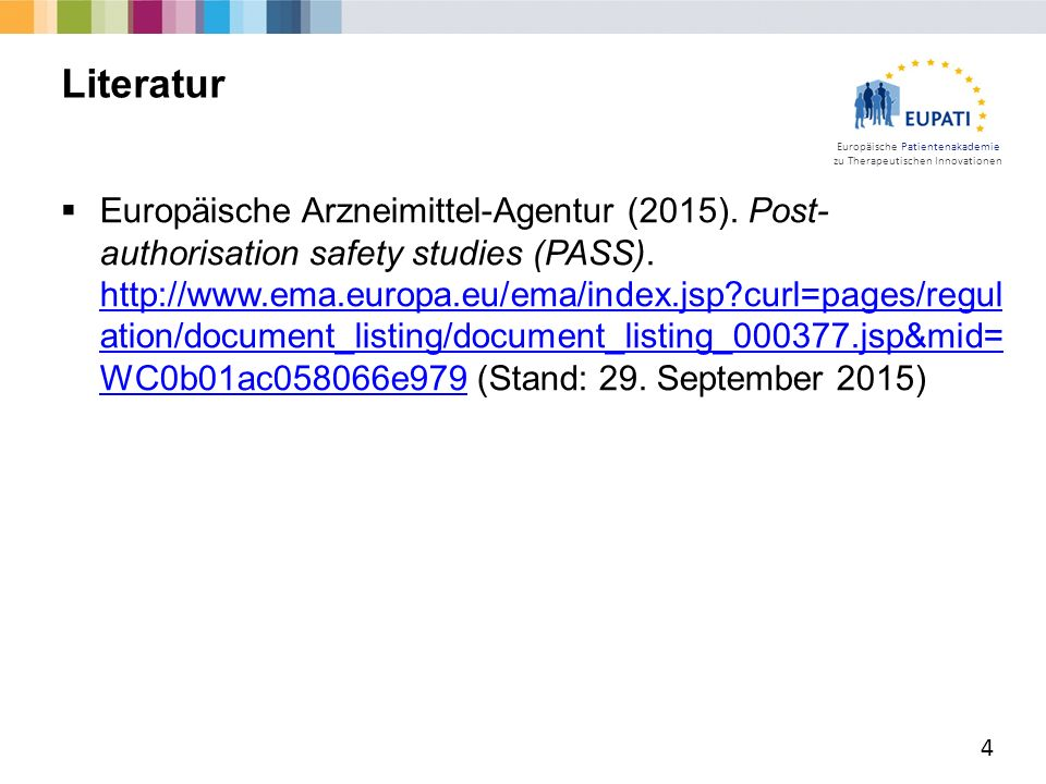 Europäische Patientenakademie zu Therapeutischen Innovationen  Europäische Arzneimittel-Agentur (2015). Post- authorisation safety studies (PASS). ht