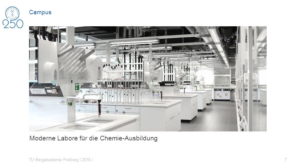 Moderne Labore für die Chemie-Ausbildung TU Bergakademie Freiberg | 2016 | 7 Campus