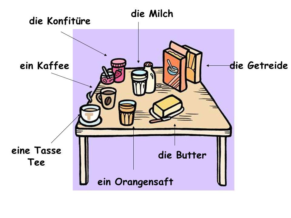 die Butter die Getreide eine Tasse Tee ein Orangensaft ein Kaffee die Milch die Konfitüre