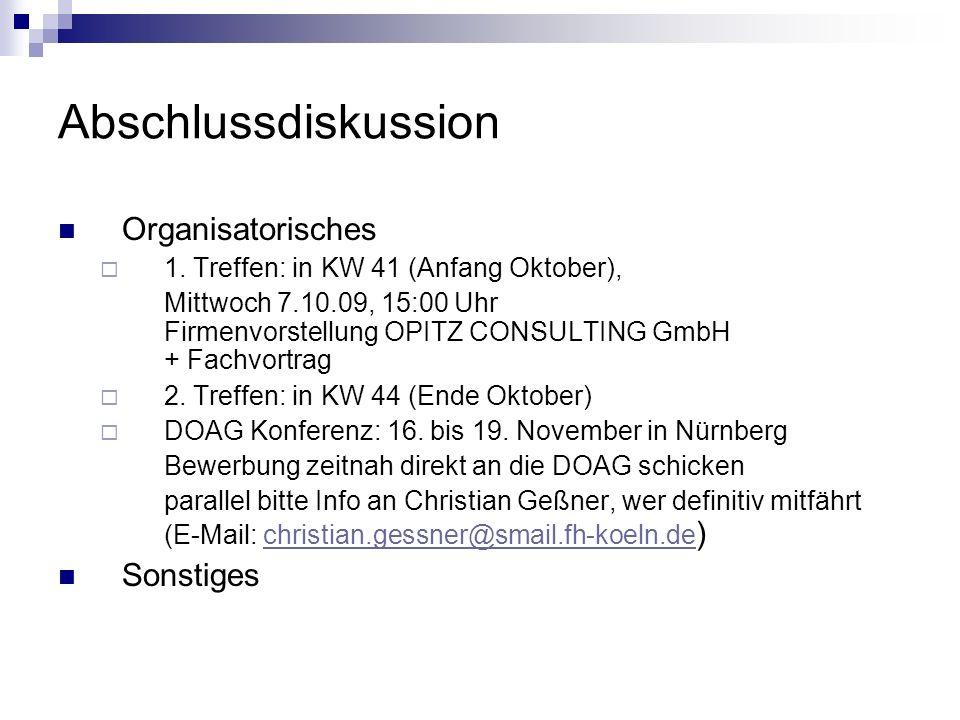 Abschlussdiskussion Organisatorisches  1.