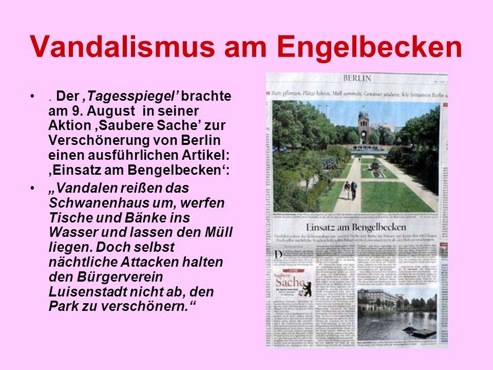 Vandalismus am Engelbecken Ein Aufruf in den Promenaden am Becken und auf der Internetseite des Bürgervereins brachte die nötigen starken und wasserfesten Männer (und eine Frau) zusam- men, die schon am 14.