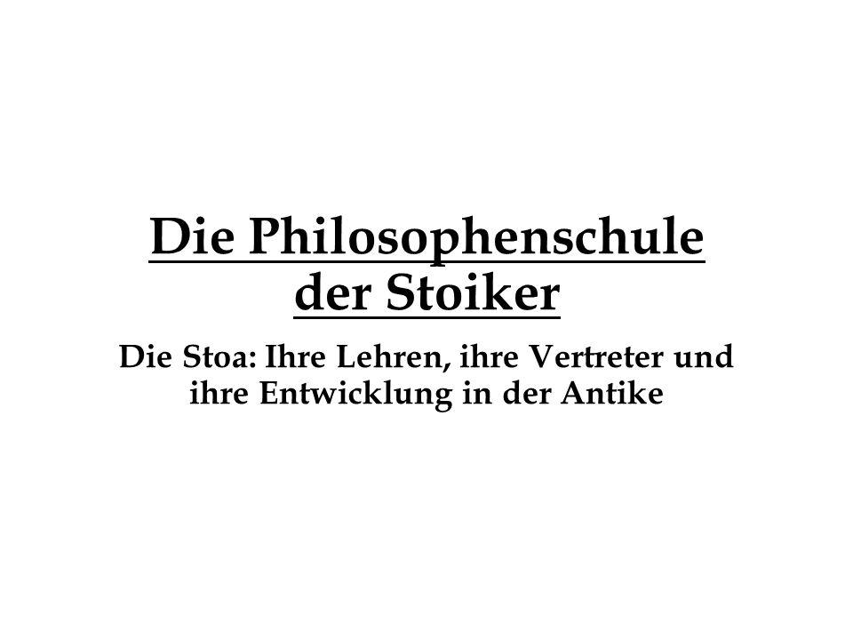 Die Philosophenschule der Stoiker Die Stoa: Ihre Lehren, ihre Vertreter und ihre Entwicklung in der Antike