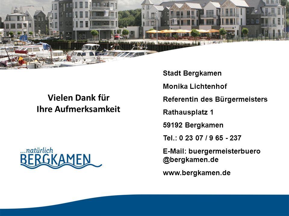 Vielen Dank für Ihre Aufmerksamkeit Stadt Bergkamen Monika Lichtenhof Referentin des Bürgermeisters Rathausplatz 1 59192 Bergkamen Tel.: 0 23 07 / 9 65 - 237 E-Mail: buergermeisterbuero @bergkamen.de www.bergkamen.de