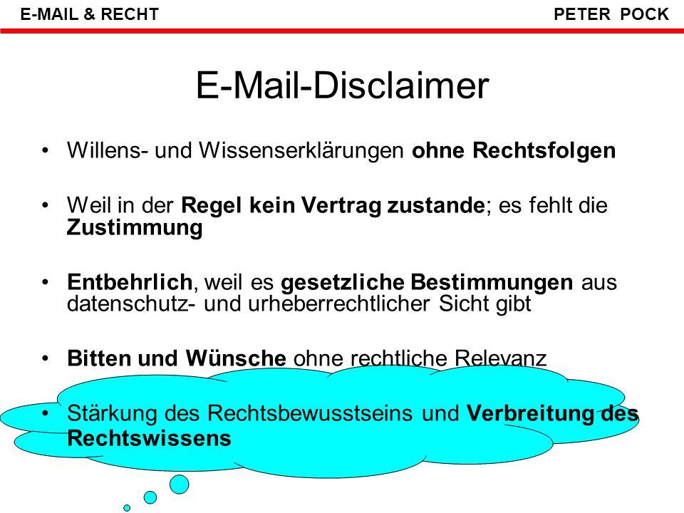 E-Mail-Disclaimer E-MAIL & RECHT PETER POCK http://www.causse.de/recht/angstklauseln.html#dis Literatur: Andresen, Fred, Vorsicht: Kleingedrucktes in: Linux Magazin Linux Magazin (http://www.linux-magazin.de) 01/2004, S.68 f., Linux New Media, München, 2004http://www.linux-magazin.de