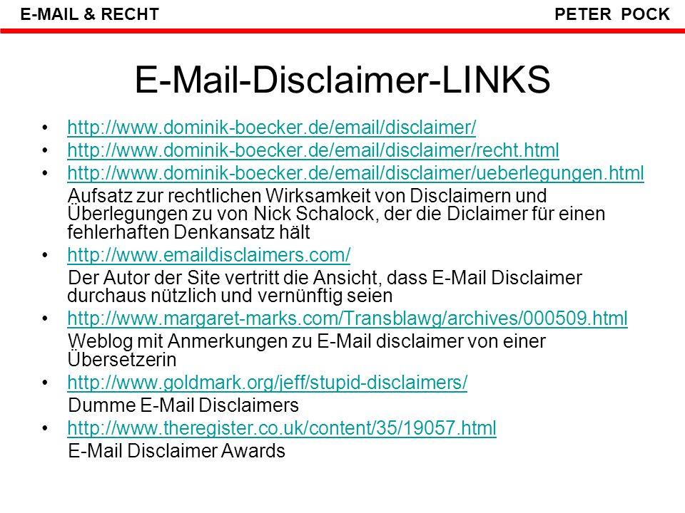 E-Mail-Disclaimer E-MAIL & RECHT PETER POCK http://www.causse.de/recht/angstklauseln.html#dis Literatur: Andresen, Fred, Vorsicht: Kleingedrucktes in: Linux Magazin Linux Magazin (http://www.linux-magazin.de) 01/2004, S.68 f., Linux New Media, München, 2004http://www.linux-magazin.de SINNLOS WEG DAMIT !