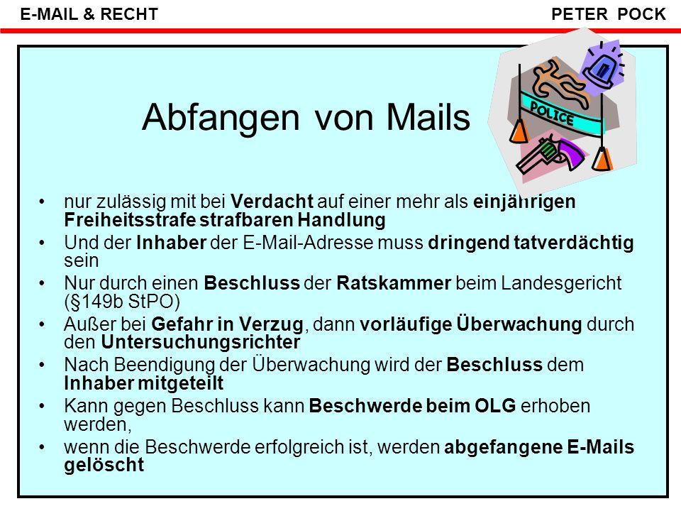 """§ 143,145 StPO BESCHLAGNAHME E-MAIL & RECHT PETER POCK E-Mail im Strafrecht: """"Abfangen EMPFÄNGER SERVER ABSENDER § 149a (1) Z1c StPO Eingriff in das Telekommunikations- geheimnis INTERNET Mail: """"Wir Islamisten sprengen morgen den Innsbrucker Dom in die Luft"""