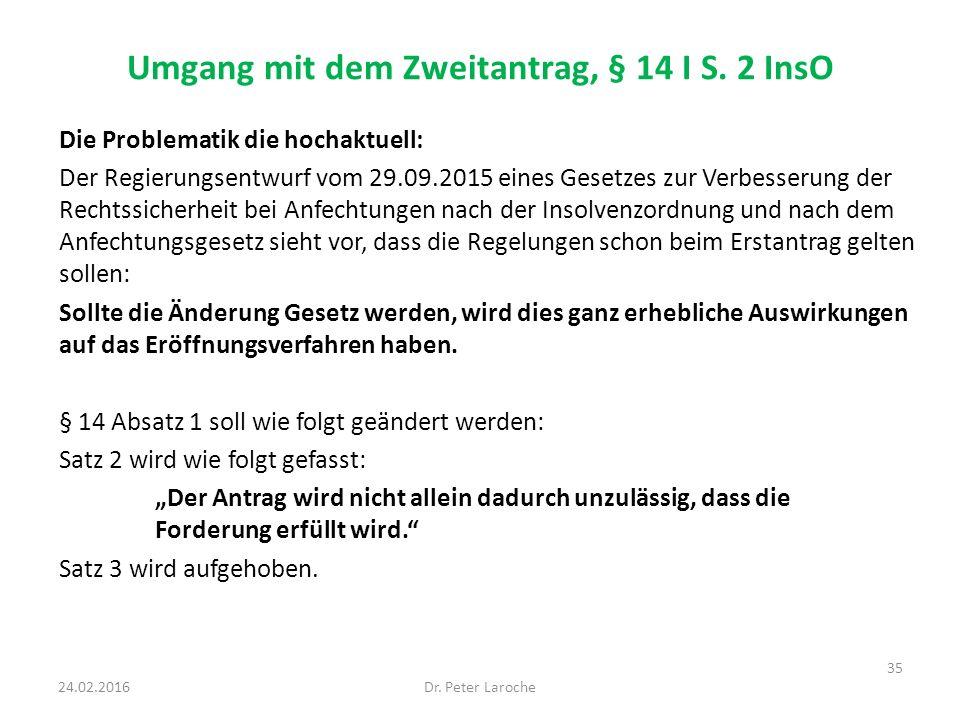 Umgang mit dem Zweitantrag, § 14 I S. 2 InsO Die Problematik die hochaktuell: Der Regierungsentwurf vom 29.09.2015 eines Gesetzes zur Verbesserung der