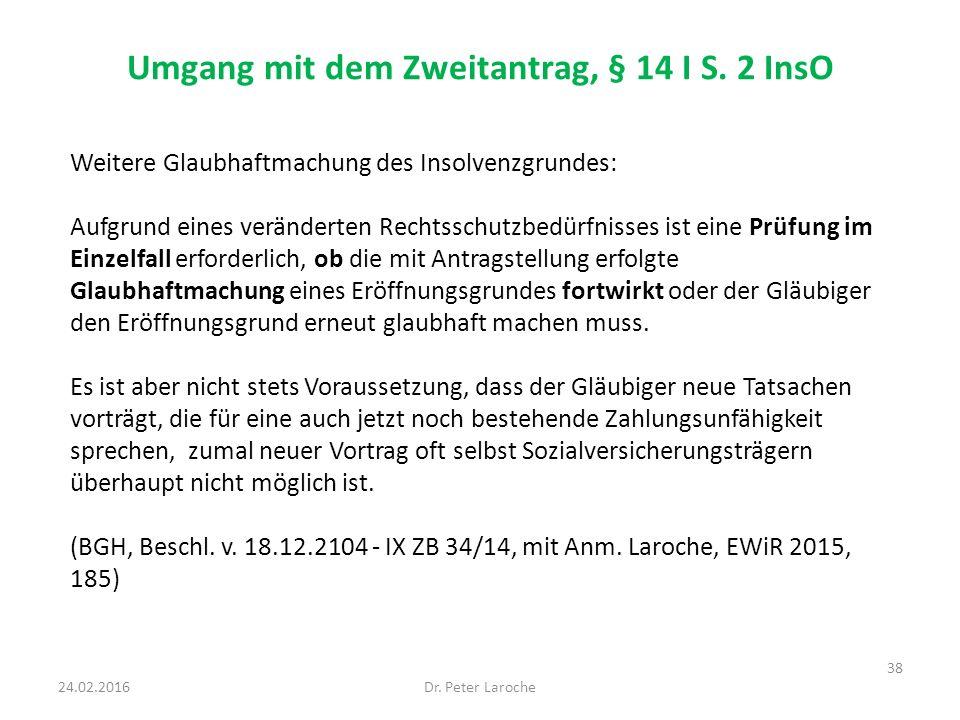 Umgang mit dem Zweitantrag, § 14 I S.2 InsO Dr.