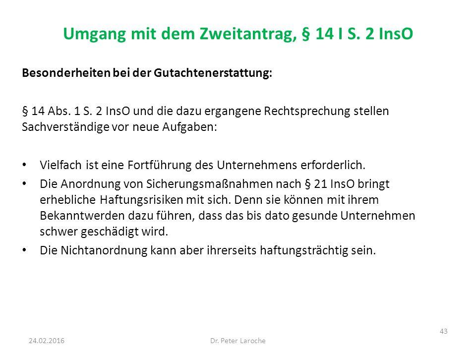 Umgang mit dem Zweitantrag, § 14 I S. 2 InsO Besonderheiten bei der Gutachtenerstattung: § 14 Abs. 1 S. 2 InsO und die dazu ergangene Rechtsprechung s