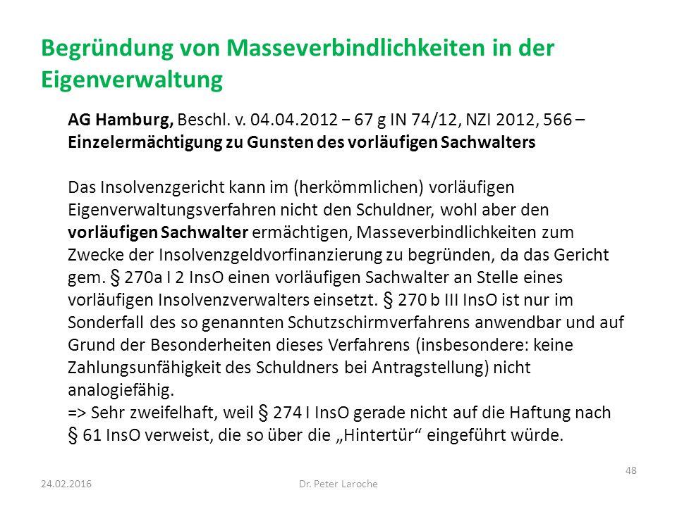 Begründung von Masseverbindlichkeiten in der Eigenverwaltung AG Hamburg, Beschl. v. 04.04.2012 − 67 g IN 74/12, NZI 2012, 566 – Einzelermächtigung zu