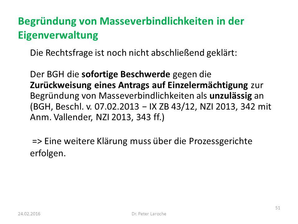 Begründung von Masseverbindlichkeiten in der Eigenverwaltung Die Rechtsfrage ist noch nicht abschließend geklärt: Der BGH die sofortige Beschwerde gegen die Zurückweisung eines Antrags auf Einzelermächtigung zur Begründung von Masseverbindlichkeiten als unzulässig an (BGH, Beschl.