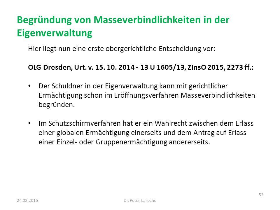Begründung von Masseverbindlichkeiten in der Eigenverwaltung Hier liegt nun eine erste obergerichtliche Entscheidung vor: OLG Dresden, Urt. v. 15. 10.