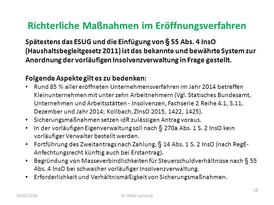 Richterliche Maßnahmen im Eröffnungsverfahren Spätestens das ESUG und die Einfügung von § 55 Abs.