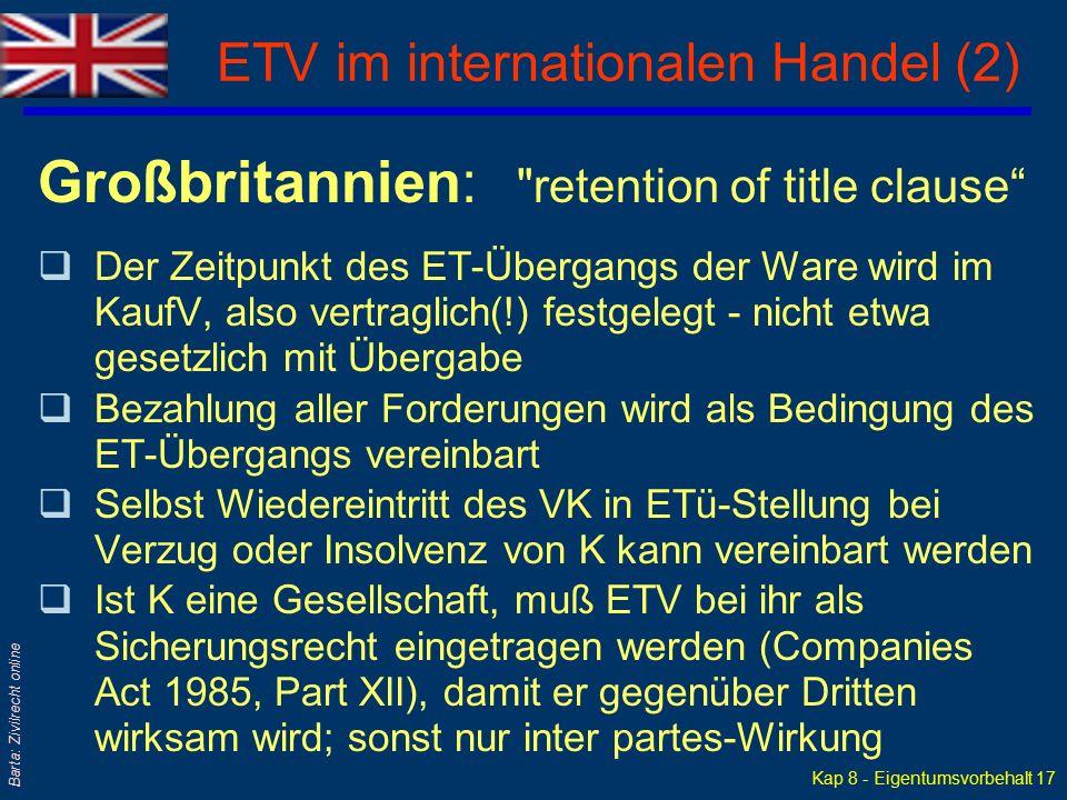 Kap 8 - Eigentumsvorbehalt 16 Barta: Zivilrecht online ETV im internationalen Handel (1) Italien : Wenig üblich qETV muß mit gesichertem Datum (notari