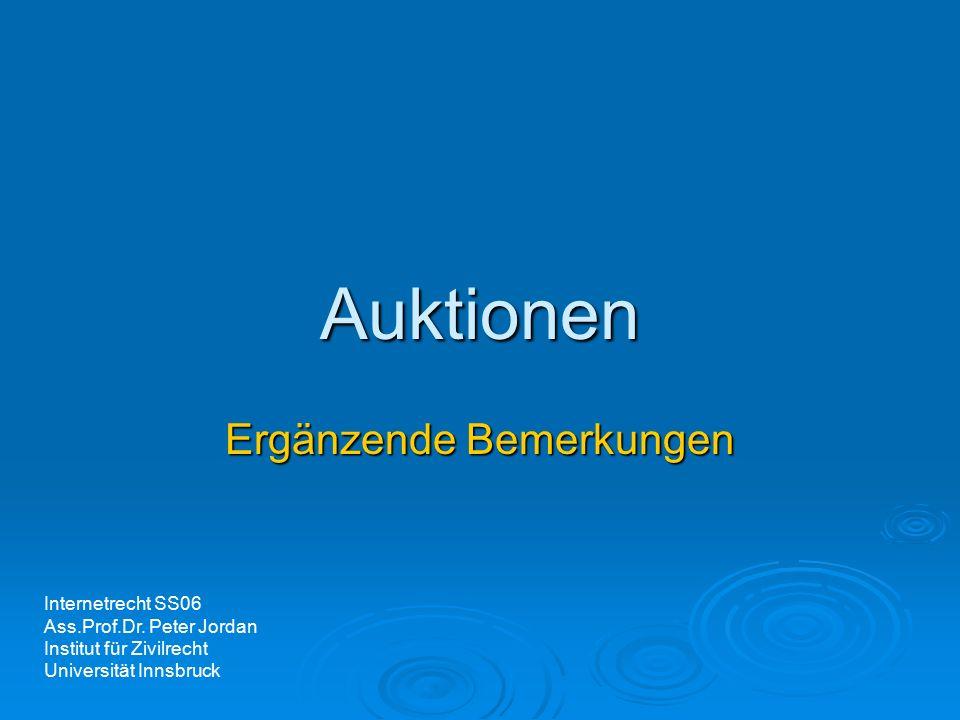 Auktionen Ergänzende Bemerkungen Internetrecht SS06 Ass.Prof.Dr.
