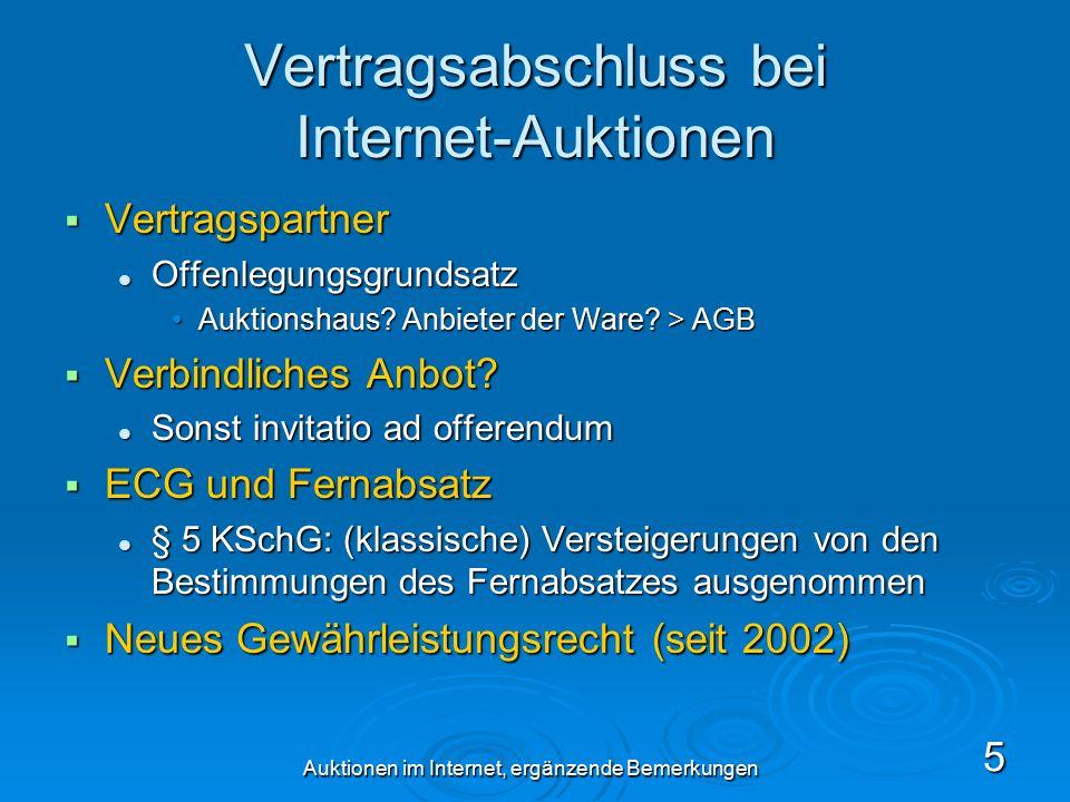 Auktionen im Internet, ergänzende Bemerkungen 5 Vertragsabschluss bei Internet-Auktionen  Vertragspartner Offenlegungsgrundsatz Offenlegungsgrundsatz Auktionshaus.