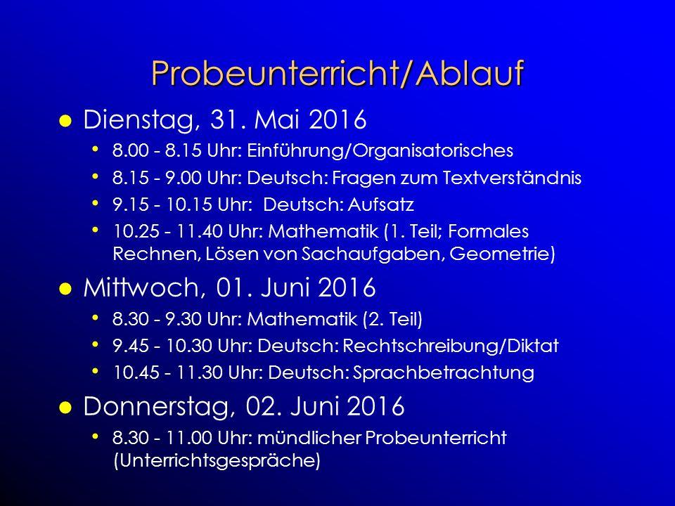 Probeunterricht/Ablauf Dienstag, 31. Mai 2016 8.00 - 8.15 Uhr: Einführung/Organisatorisches 8.15 - 9.00 Uhr: Deutsch: Fragen zum Textverständnis 9.15