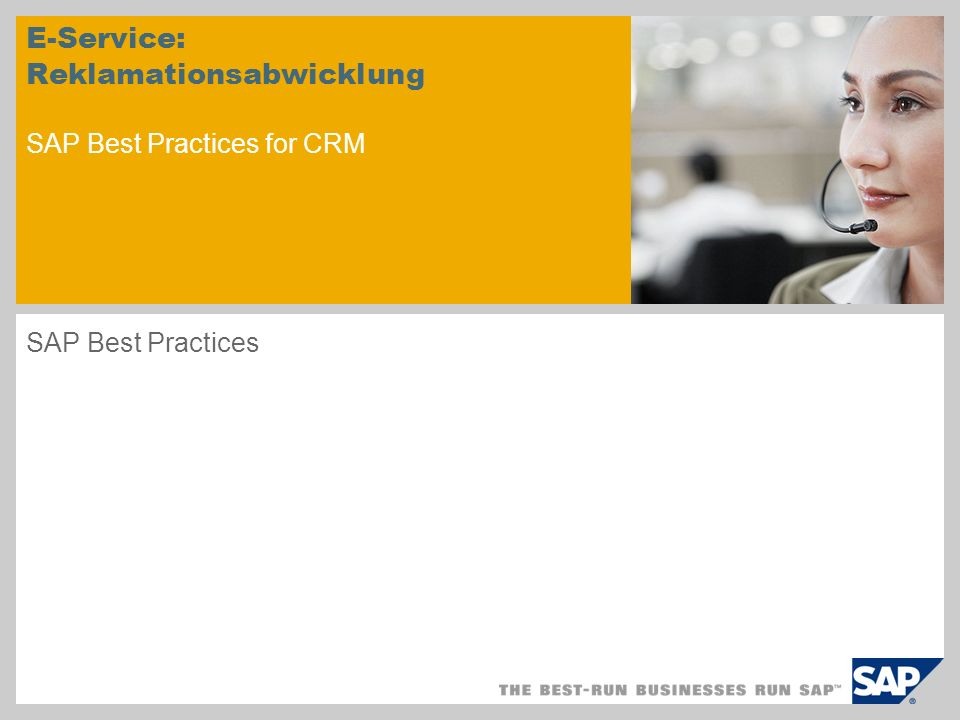 E-Service: Reklamationsabwicklung SAP Best Practices for CRM SAP Best Practices