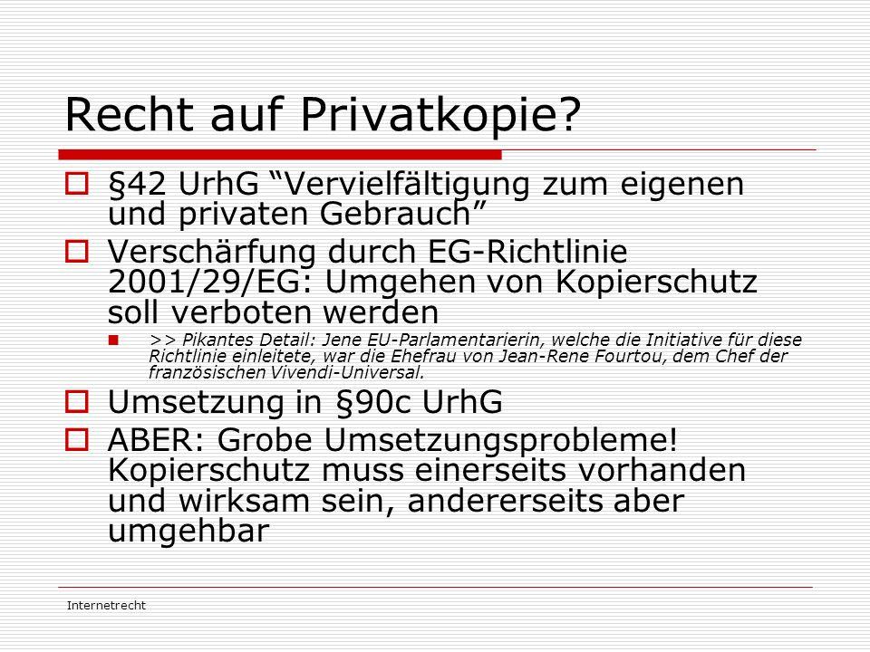 """Internetrecht Recht auf Privatkopie?  §42 UrhG """"Vervielfältigung zum eigenen und privaten Gebrauch""""  Verschärfung durch EG-Richtlinie 2001/29/EG: Um"""