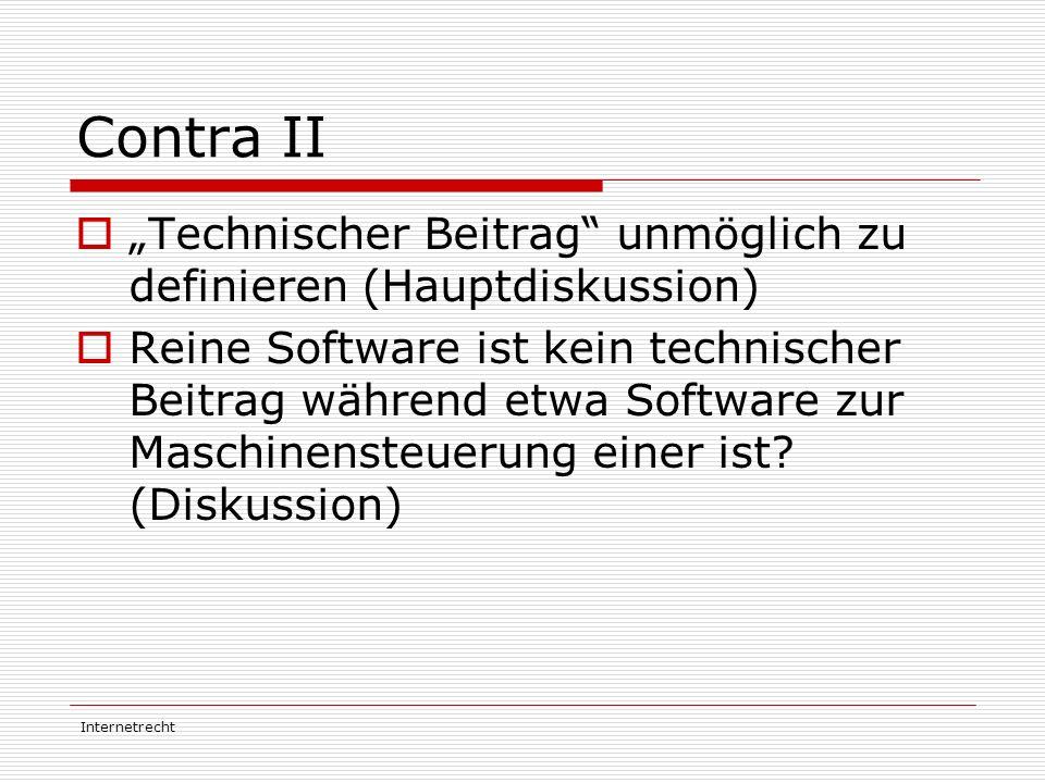 """Internetrecht Contra II  """"Technischer Beitrag"""" unmöglich zu definieren (Hauptdiskussion)  Reine Software ist kein technischer Beitrag während etwa S"""