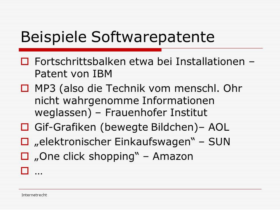 Internetrecht Beispiele Softwarepatente  Fortschrittsbalken etwa bei Installationen – Patent von IBM  MP3 (also die Technik vom menschl. Ohr nicht w
