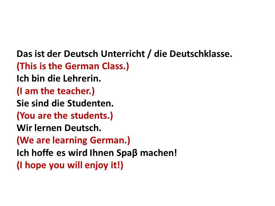 Das ist der Deutsch Unterricht / die Deutschklasse.