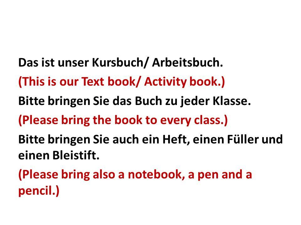 Das ist unser Kursbuch/ Arbeitsbuch.