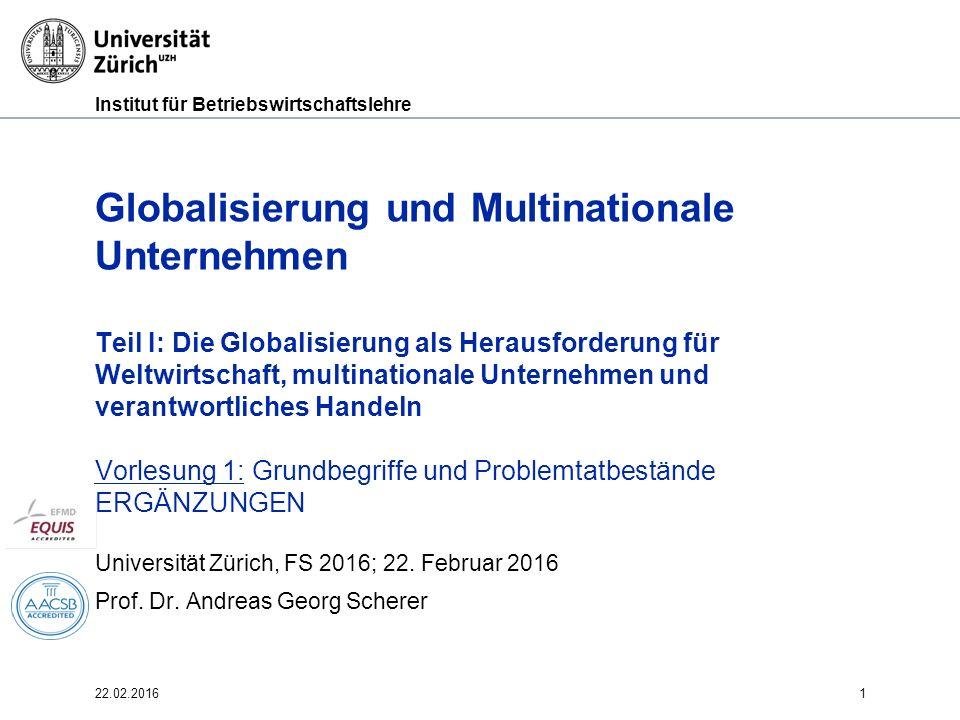 Institut für Betriebswirtschaftslehre 22.02.20161 Globalisierung und Multinationale Unternehmen Teil I: Die Globalisierung als Herausforderung für Wel
