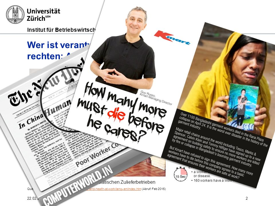 Institut für Betriebswirtschaftslehre 2 Wer ist verantwortlich? Einhaltung von Menschen- rechten: Arbeitssicherheit in Zulieferbetrieben Foto: Verunfa