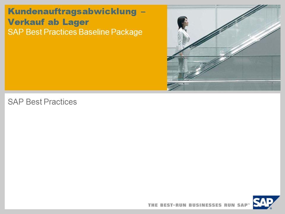 Kundenauftragsabwicklung – Verkauf ab Lager SAP Best Practices Baseline Package SAP Best Practices