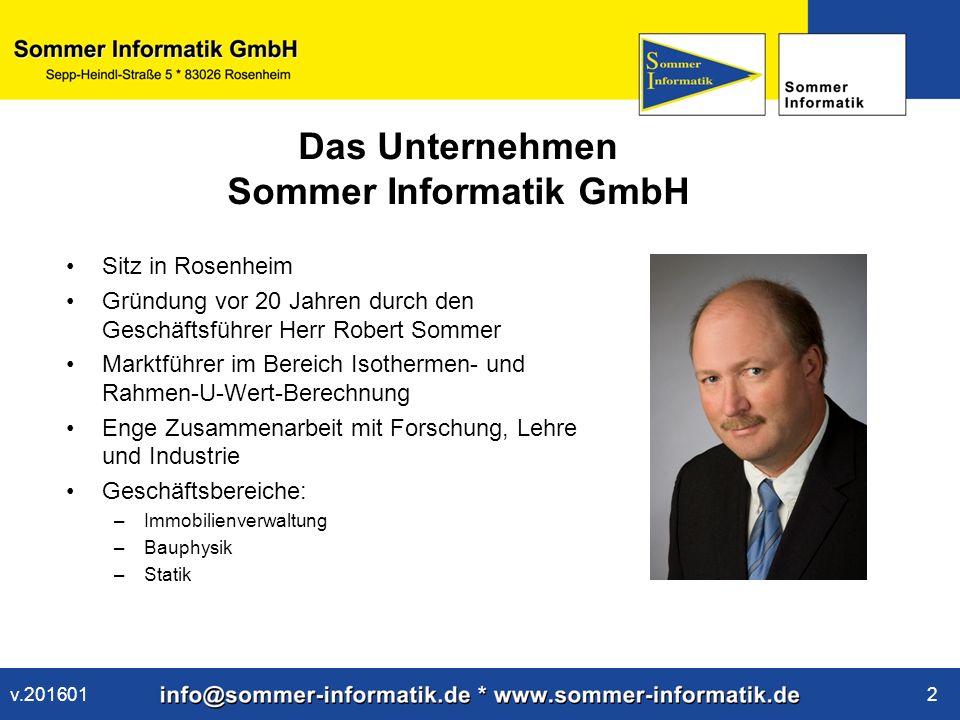 www.sommer-informatik.de 13 U f -Wert  der U f -Wert ist der U-Wert des Rahmens und wird nach EN ISO 10077-2 berechnet  ohne Software wäre der U f -Wert nur durch aufwändige Messungen festzustellen v.201601