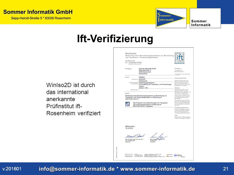 www.sommer-informatik.de 21 Ift-Verifizierung WinIso2D ist durch das international anerkannte Prüfinstitut ift- Rosenheim verifiziert v.201601